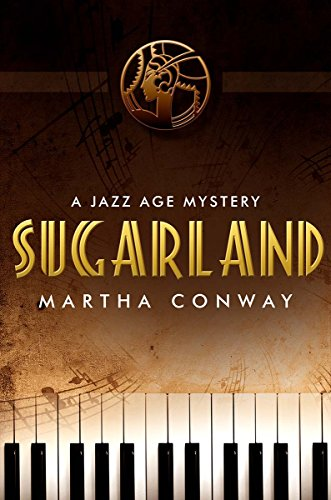 Sugarland: A Jazz Age Mystery by Martha Conway