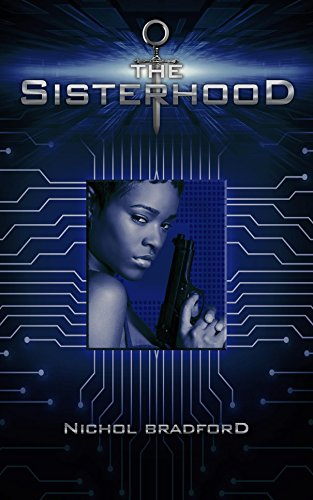The Sisterhood: Book One (The Sisterhood Trilogy 1) by Nichol Bradford