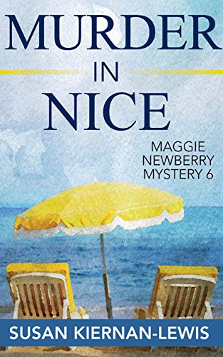 Murder in Nice: Book 6 of the Maggie Newberry Mysteries (The Maggie Newberry Mystery Series) by Susan Kiernan-Lewis
