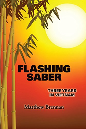 Flashing Saber: Three Years in Vietnam by Matthew Brennan