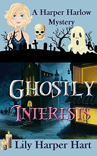 Ghostly Interests (A Harper Harlow Mystery Book 1) by Lily Harper Hart
