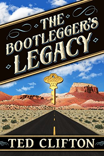 The Bootlegger's Legacy by Ted Clifton
