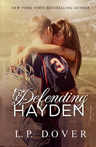 Defending Hayden: A Second Chances Novel by L.P. Dover