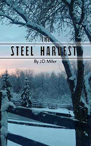 The Steel Harvest by J.D. Miller