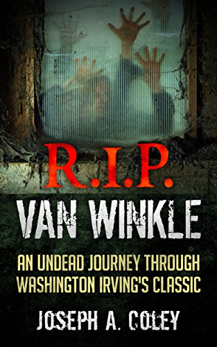 R.I.P. Van Winkle: Dead Legends Book 1 by Joseph Coley