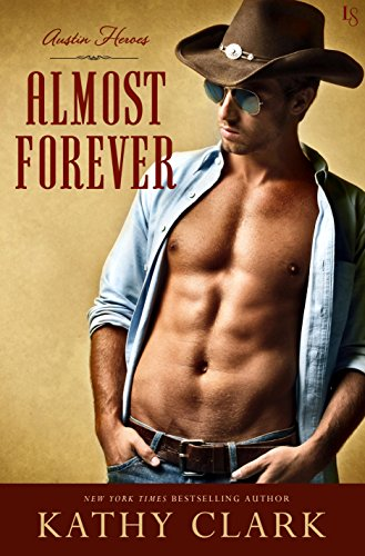 Almost Forever: An Austin Heroes Novel by Kathy Clark