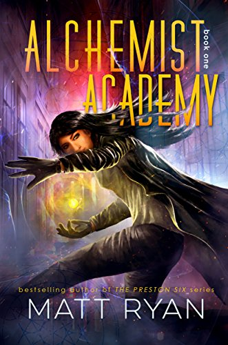 Alchemist Academy: Book 1 by Matt Ryan