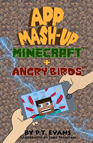 App Mash-Up Volume 1: Minecraft and Angry Birds by PT Evans