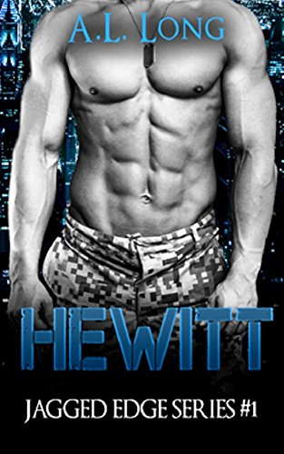 Hewitt: Jagged Edge Series #1 by A. L. Long