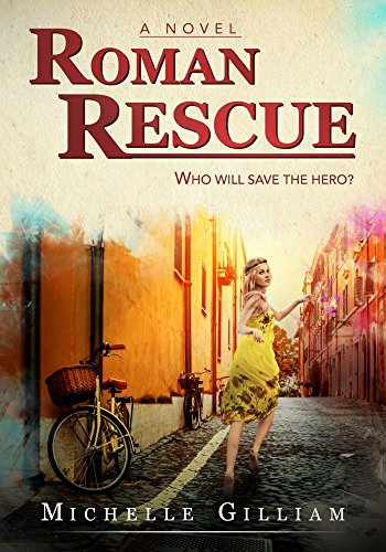 Roman Rescue by Michelle Gilliam
