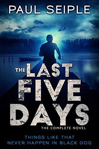 The Last Five Days by Paul Seiple