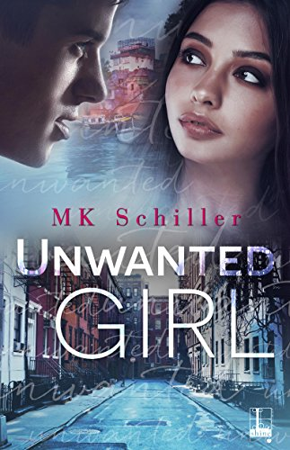 Unwanted Girl by MK Schiller