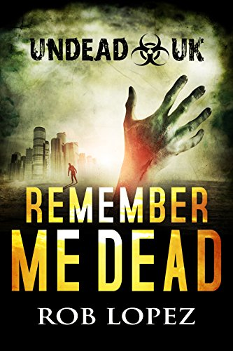Remember Me Dead by Rob Lopez