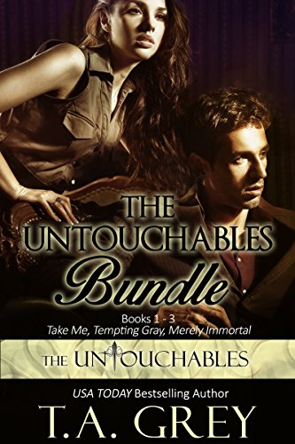 The Untouchables Bundle (Books 1-3) by T. A. Grey