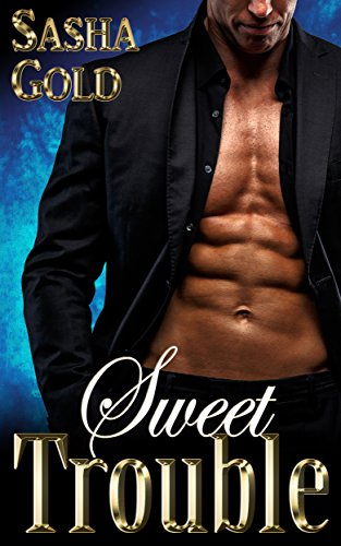 Sweet Trouble by Sasha Gold