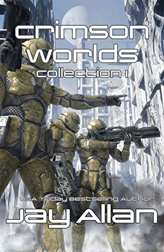 Crimson Worlds Collection I: Crimson Worlds Books 1-3 by Jay Allan