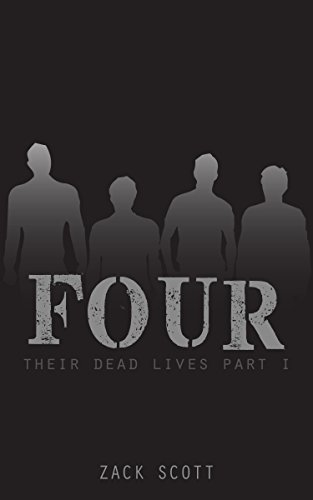 Four (Their Dead Lives,1) by Zack Scott