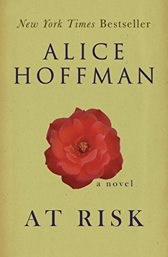 At Risk: A Novel by Alice Hoffman