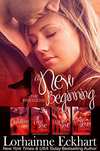 The Friessens: A New Beginning The Collection by Lorhainne Eckhart
