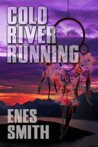 Cold River Running by Enes Smith