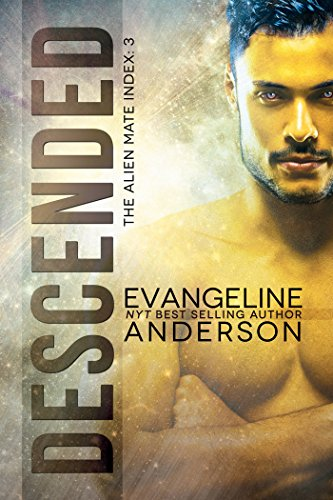Descended: Book 3 of the Alien Mate Index by Evangeline Anderson