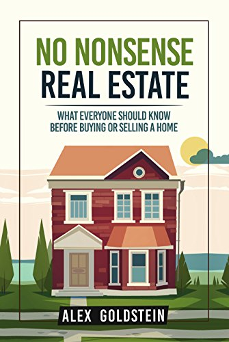 No Nonsense Real Estate by Alex Goldstein