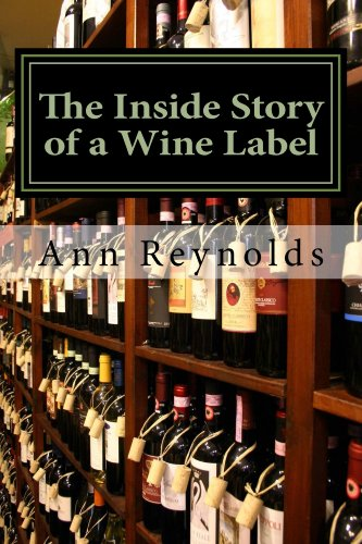 The Inside Story of a Wine Label by Ann Reynolds