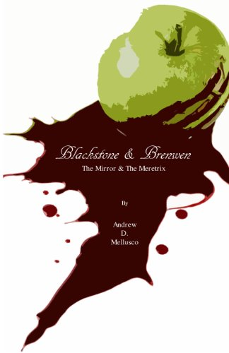 The Mirror & The Meretrix (Blackstone & Brenwen Book 1) by Andrew D. Mellusco