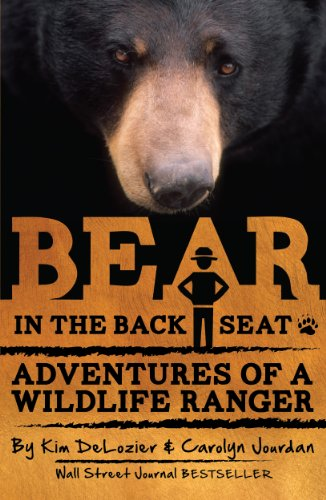 Bear in the Back Seat: Adventures of a Wildlife Ranger in the Great Smoky Mountains National Park by Carolyn Jourdan
