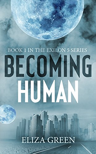 Becoming Human: A Dystopian Post Apocalyptic Novel  by Eliza Green