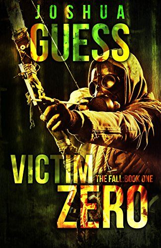Victim Zero (The Fall Book 1) by Joshua Guess