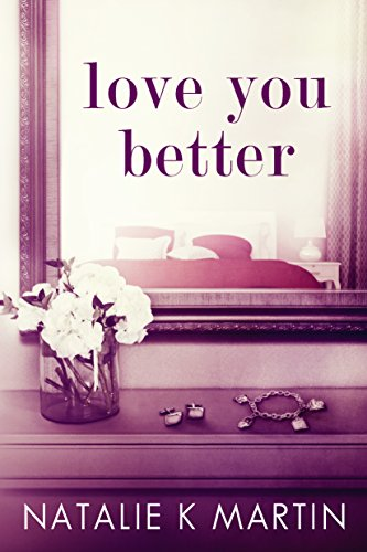 Love You Better by Natalie K Martin