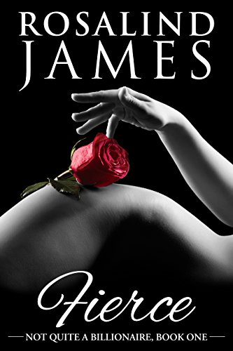 Fierce (Not Quite a Billionaire) by Rosalind James