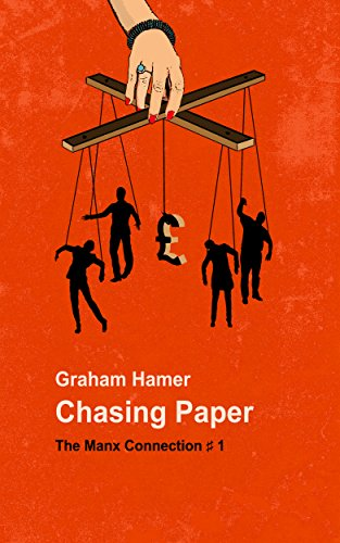 Chasing Paper (The Manx Connection Book 1) by Graham Hamer