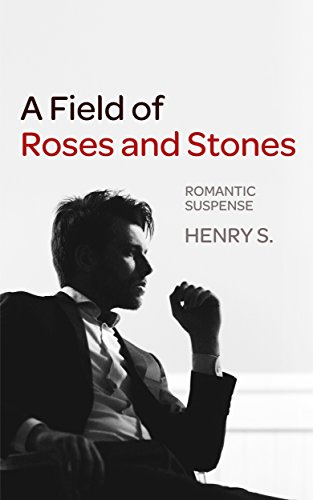 A Field of Roses and Stones by Henry S.