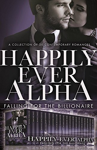 Happily Ever Alpha: Falling for the Billionaire by Various Authors