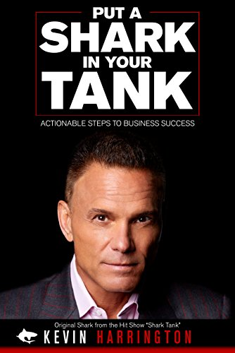 Put a Shark in Your Tank by Kevin Harrington