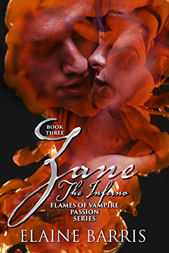 Zane: The Inferno (Flames of Vampire Passion Series, Book 3) by Elaine Barris