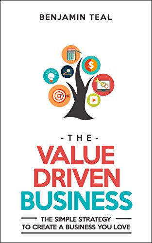 The Value Driven Business by Benjamin Teal