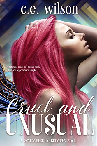 Cruel and Unusual by C.E. Wilson