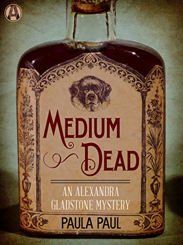 Medium Dead: An Alexandra Gladstone Mystery by Paula Paul