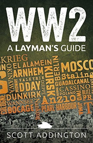 WW2: A Laymans Guide by Scott Addington