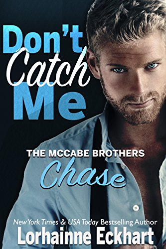 Don't Catch Me (The McCabe Brothers Book 2) by Lorhainne Eckhart