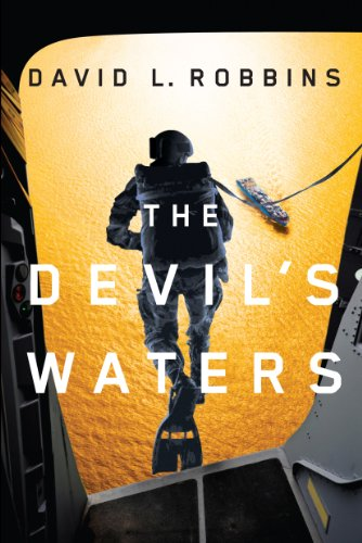 The Devil's Waters (A USAF Pararescue Thriller Book 1) by David L. Robbins