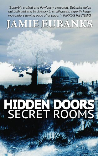 HIDDEN DOORS, SECRET ROOMS by Jamie Eubanks