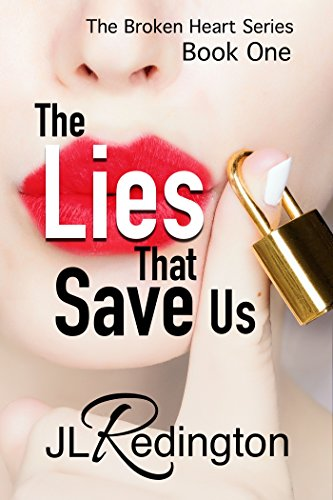 The Lies That Save Us (The Broken Heart Series Book 1) by JL Redington