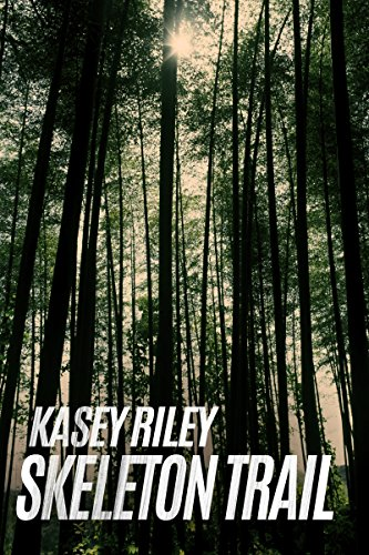 Skeleton Trail by Kasey Riley