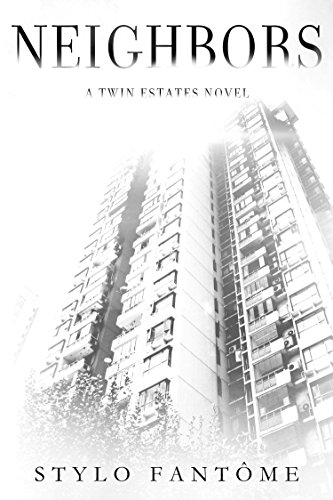 Neighbors (A Twin Estates Novel Book 1) by Stylo Fantome