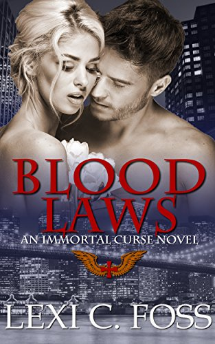 Blood Laws (Immortal Curse Series Book 1) by Lexi C. Foss