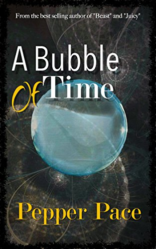 A Bubble of Time by Pepper Pace
